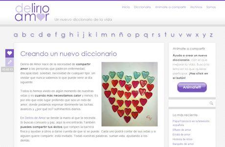 """<a href=""""http://www.deliriodeamor.com/"""" title=""""Delirio de amor"""" target=""""_blank"""">Delirio de amor</a> es una interesante y emotiva iniciativa que persigue crear de forma colaborativa un nuevo diccionario con el que mejorar la vida.   En <a href=""""http://wordpress.org"""" target=""""_blank"""">Wordpress</a>, con un diseño <em>responsive</em> que pretende transmitir la fuerza y luminosidad del mensaje de <strong>Delirio de amor</strong>."""